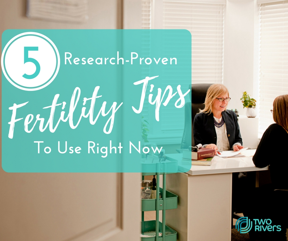 5 RESEARCH-PROVEN FERTILITY TIPS – HELPING COUPLES CONCEIVE