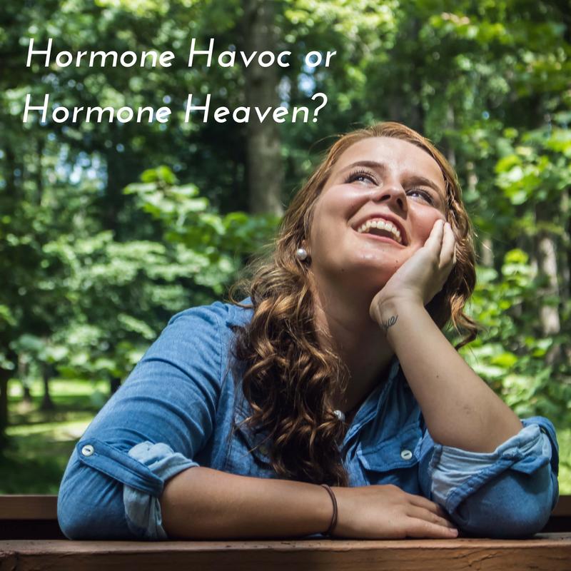 Hormone Havoc to Hormone Heaven
